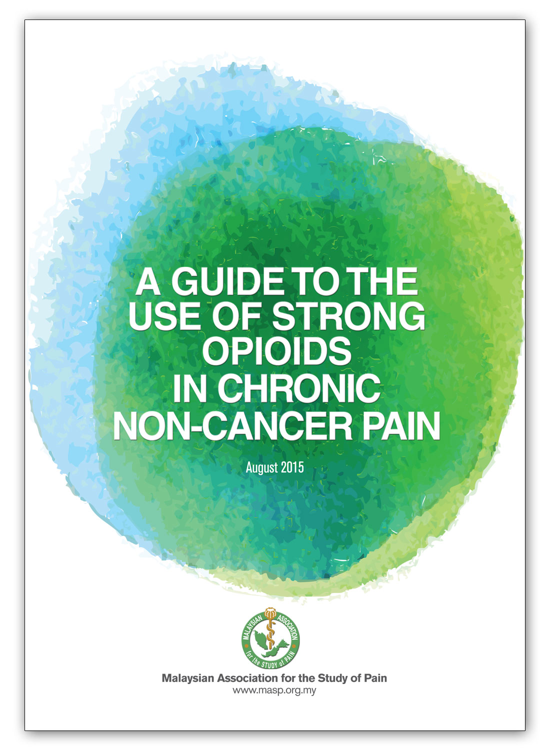 A Guide to the Use of Strong OPIOIDS in Chronic Non-Cancer PAIN